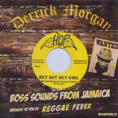 Derrick Morgan & George Dekker - Hey Boy Hey Girl / Give You My Heart (Hop / Reggae Fever) 7""